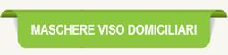 MASCHERE VISO DOMICILIARI